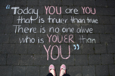 Today you are you